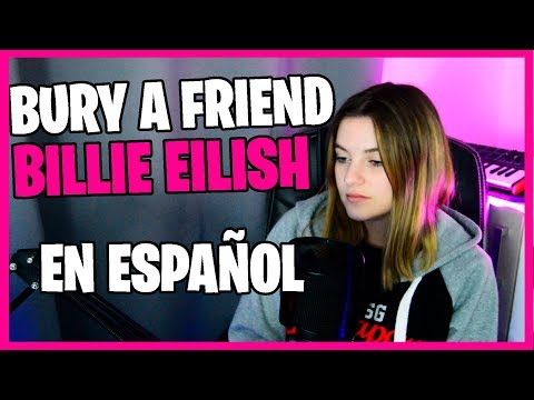Bury a Friend Español - Billie Eilish Cover TraducciónAdaptación letra traducida  SUZY