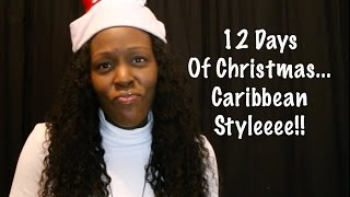 13.  The 12 Days Of Christmas Bajan/Caribbean Style!!