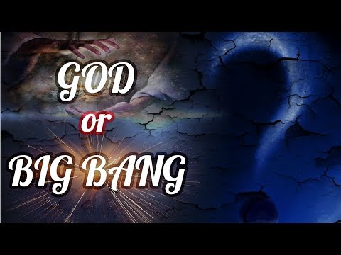 In the beginning God or Big Bang? - Best Answer Pt.2