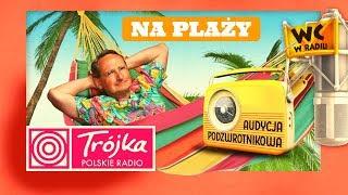 NA PLAŻY Audycja Podzwrotnikowa -Cejrowski- 2019/08/03 Program III Polskiego Radia