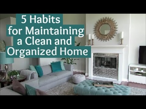 5 habits for maintaining a clean and organized home youtube. Black Bedroom Furniture Sets. Home Design Ideas