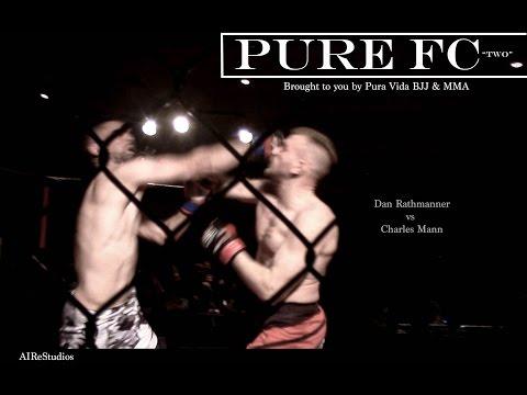 "PURE FC ""Two"": Dan Rathmanner vs Charles Mann"