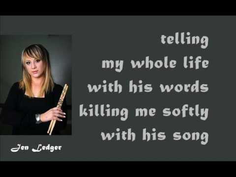 Jen Ledger-Killing Me Softly