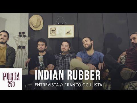 INDIAN RUBBER // Entrevista Porta 253 mp3