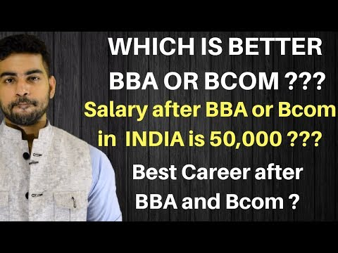 Bcom vs BBA which is better after 12th | Salary after BBA in INDIA | Salary after Bcom in INDIA