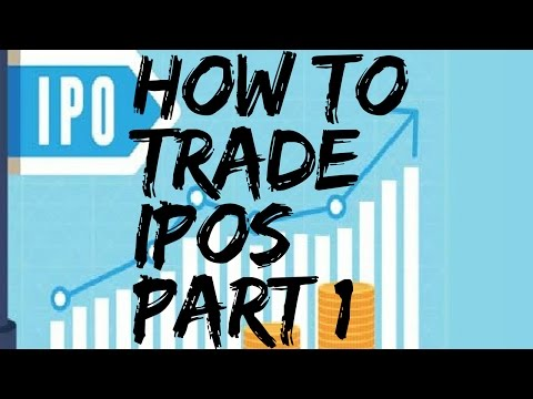 How to Trade IPOs (Initial Public Offerings) Part 1