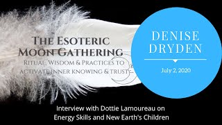 Denise Dryden presents at the Esoteric Moon Gathering, July 2nd, 2020