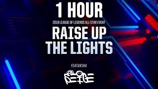 [1 hour] Raise Up The Lights (ft. The Seige) [OFFICIAL AUDIO] | All-Star 2018 - League of Legends