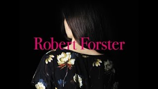 Robert Forster - Love Is Where It Is