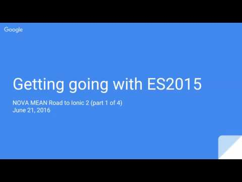 NOVA MEAN - Getting going with ES2015 (aka ES6) - Road to Ionic 2