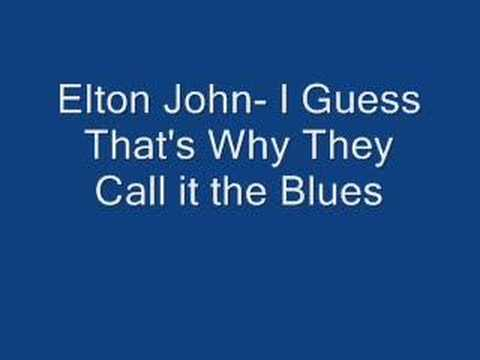 formazione Impermeabile divertiti  Elton John- I Guess That's Why they Call it the Blues - YouTube