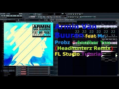 Armin Van Buuren Feat Mr. Probz – Another You (Headhunterz Remix) FL Studio Tutorial