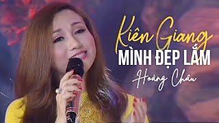 Kiên Giang Mình Đẹp Lắm [ HD ] - Hoàng Châu