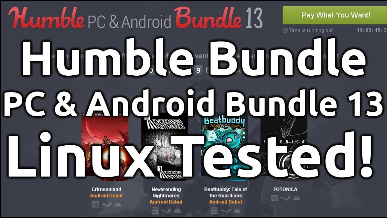 Humble PC & Android Bundle 13 - LINUX TESTED!