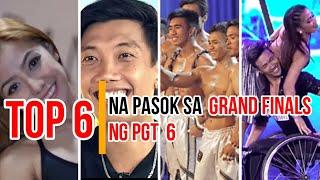 Top 6 na pasok sa grandfinals ng PGT6 | Pilipinas got talent 6