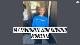 My Favourite Zion Kuwonu Moments (pt. 14)
