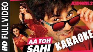 Aa Toh Sahi (Judwa 2) Full Karaoke With Lyrics By Singg Along