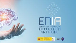 Presentación: 'ENIA: Estrategia Nacional De Inteligencia Artificial'