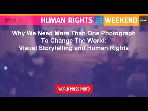 #4. HRW 2018: Why We Need More Than One Photograph To Change The World