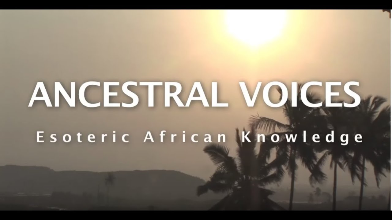 Ancestral voices esoteric african knowledge