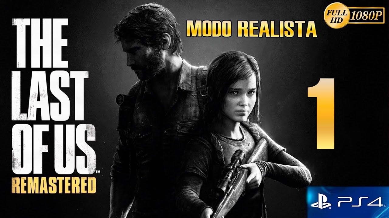 The Last of Us Remastered PS4 Parte 1 Español Gameplay Walkthrough (Modo Realista) - YouTube
