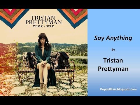 Tristan Prettyman - Say Anything (Lyrics)