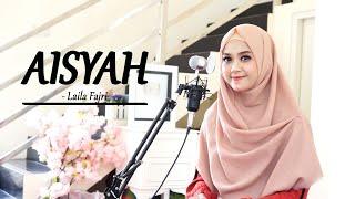 AISYAH ISTRI RASULULLAH - LAILA FAJRI ( Cover )