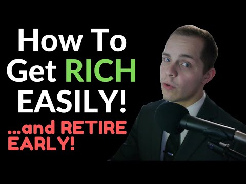 How To GET RICH And RETIRE EARLY The EASY WAY!