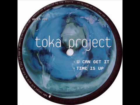 Toka Project  -  U Can Get It