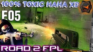 CS GO Road To FPL - E06 100%  Toxic Haha xD