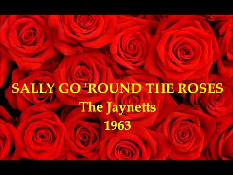 SALLY GO 'ROUND THE ROSES   The Jaynetts