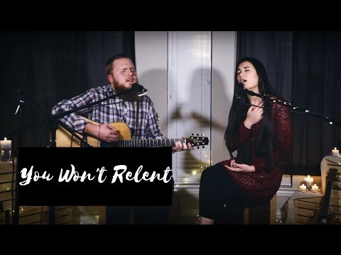 You Won't Relent | Jesus Culture (Cover)