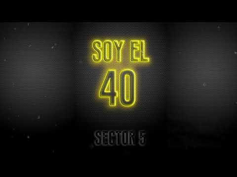 Soy El 40 - Sector 5