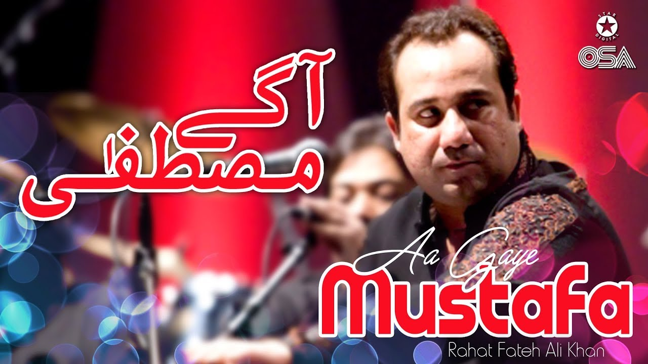 Aa Gaye Mustafa | Rahat Fateh Ali Khan | Qawwali official version | OSA Islamic