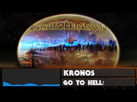 Kronos - Go To Hell! [FULL VERSION] + [HD] + [320kbps]