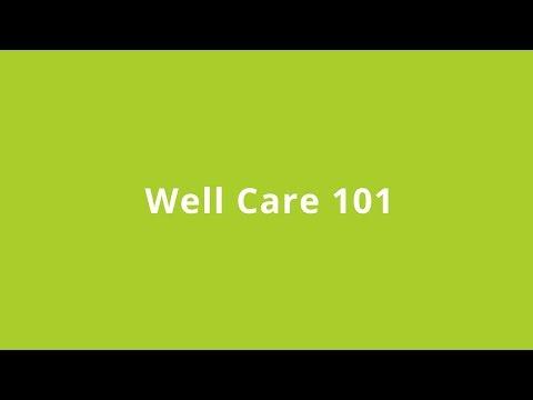 Well Care 101 - September 12, 2017