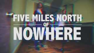 "Five Miles North of Nowhere - ""A Slice of Fried Gold"" Official Music Video"