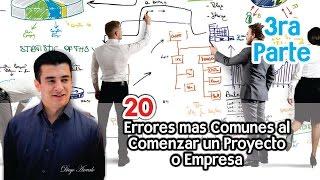 Los 20 Errores mas comunes al Comenzar un Proyecto o Empresa, Parte 3
