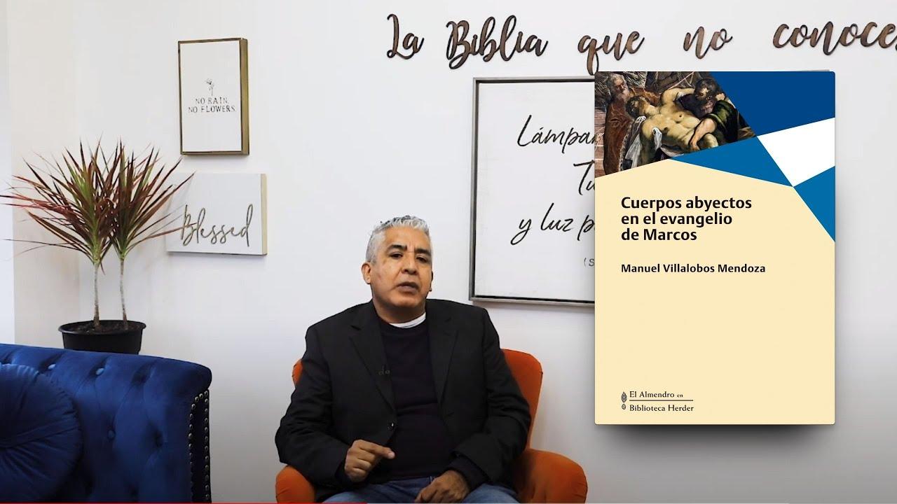 Manuel Villalobos presenta «Cuerpos abyectos en el evangelio de Marcos» -  YouTube
