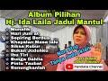 Album Pilihan Hj. Ida Laila Jadul Mantul Versi Koplo Jawa timur 1 Jam Non Stop Tanpa Jeda Iklan