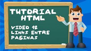 Tutorial básico de HTML desde cero - Video 12: Links entre páginas.