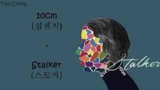 10cm (십센치) - Stalker (스토커) lyrics [Han, Rom, Eng, Indo sub]