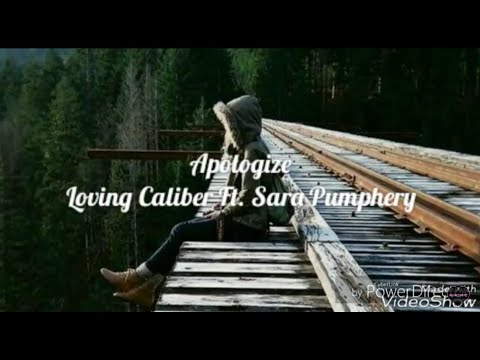 Apologize - Loving Caliber Ft. Sara Pumphrey [ Lyrics / Lyric video ]
