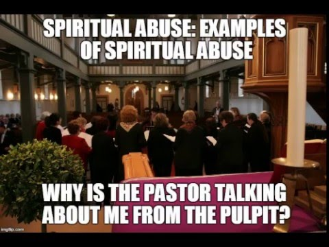 Spiritual Abuse: Why is pastor talking about me from the pulpit?