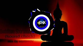 Buddham Sharanam Gachami (Sound check) Mix DJ VAIBHAV ft DSK