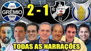 Todas as narrações - Grêmio 2 x 1 Vasco / Brasileirão 2018