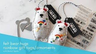 Felt Bear Hugs Rainbow Gift Tags/Ornaments