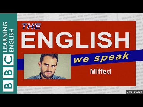 Miffed: The English We Speak