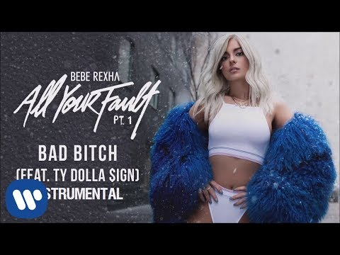 Bebe Rexha - Bad Bitch (feat. Ty Dolla $ign) (Official Instrumental)
