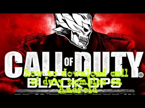 How To Download Call Of Duty Black Ops Zombies Free On Android